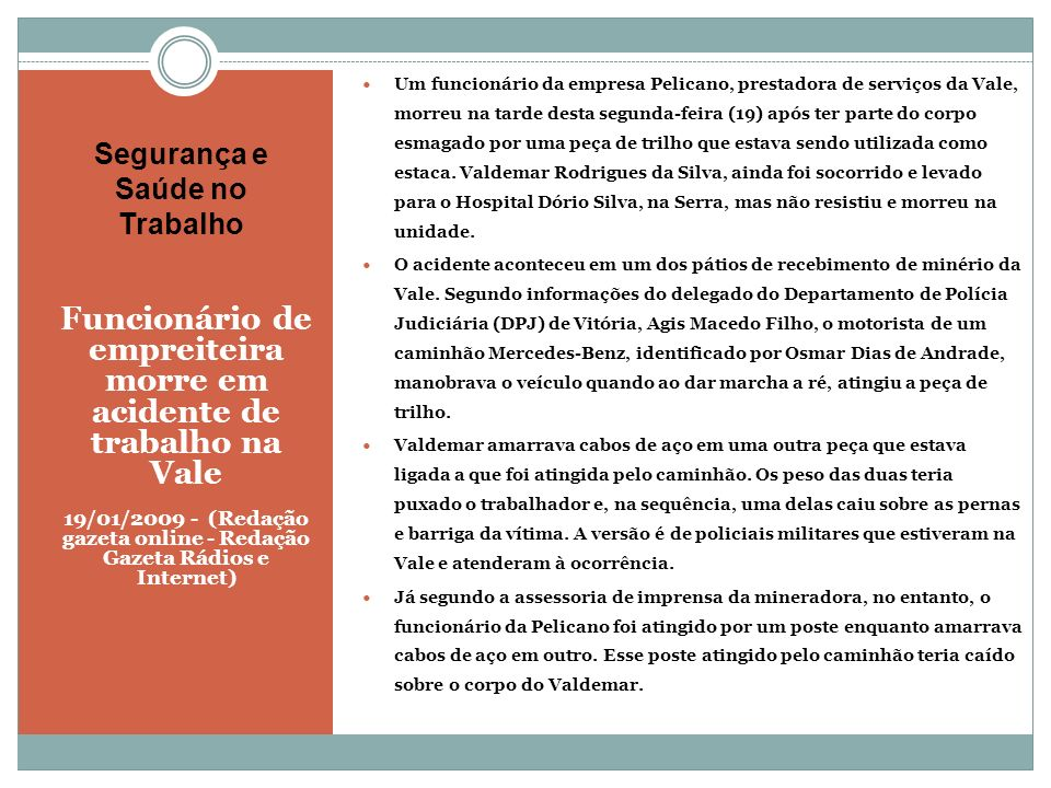 Segurança e Saúde no Trabalho Funcionário de empreiteira morre em acidente de trabalho na Vale 19/01/2009 - (Redação gazeta online - Redação Gazeta Rá