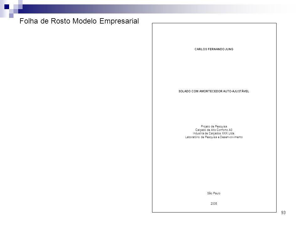 93 Folha de Rosto Modelo Empresarial CARLOS FERNANDO JUNG SOLADO COM AMORTECEDOR AUTO-AJUSTÁVEL Projeto de Pesquisa Calçado de Alto Conforto A3 Indust