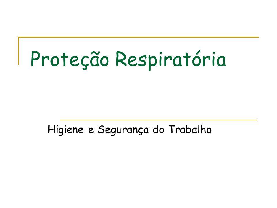 Proteção Respiratória Higiene e Segurança do Trabalho