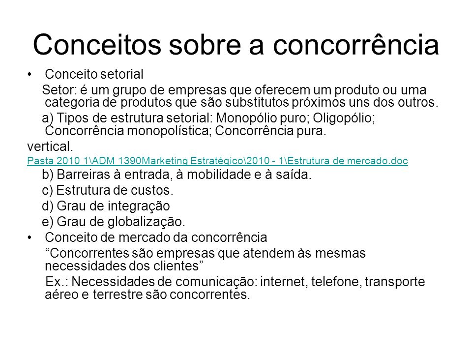 Conceitos sobre a concorrência Conceito setorial Setor: é um grupo de empresas que oferecem um produto ou uma categoria de produtos que são substituto