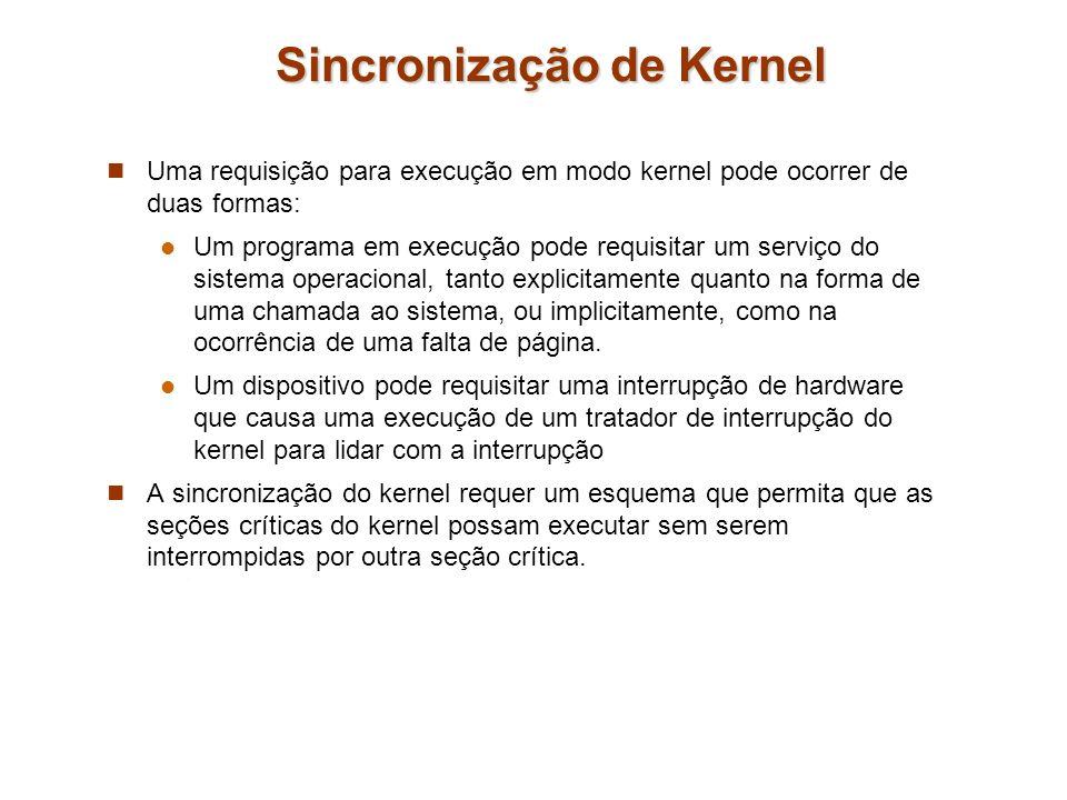 Sincronização de Kernel Uma requisição para execução em modo kernel pode ocorrer de duas formas: Um programa em execução pode requisitar um serviço do