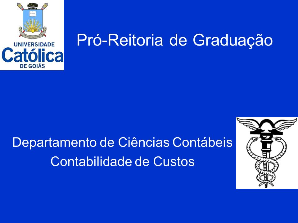 Pró-Reitoria de Graduação Departamento de Ciências Contábeis Contabilidade de Custos
