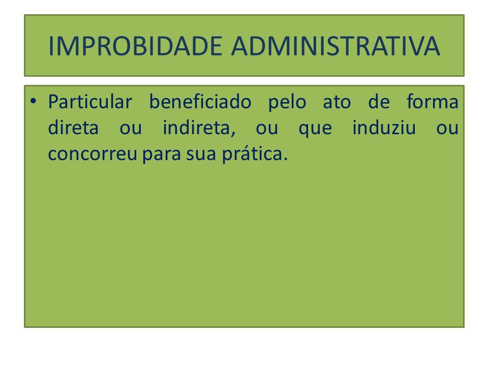IMPROBIDADE ADMINISTRATIVA Controvérsia acerca da aplicabilidade da lei em face de agentes políticos.