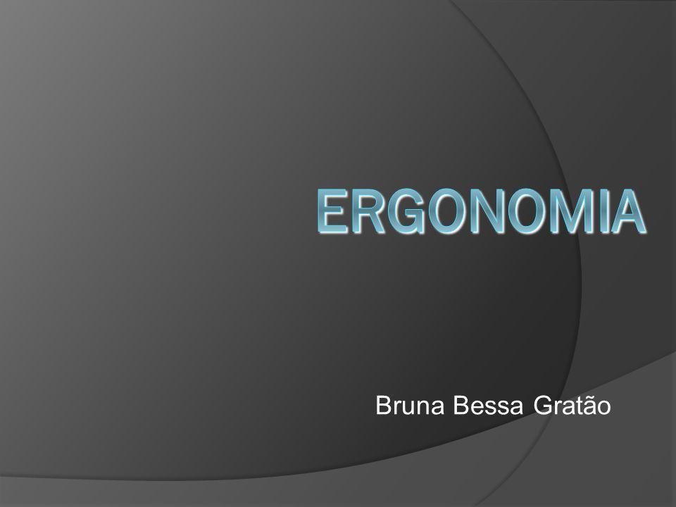 O que é Ergonomia .