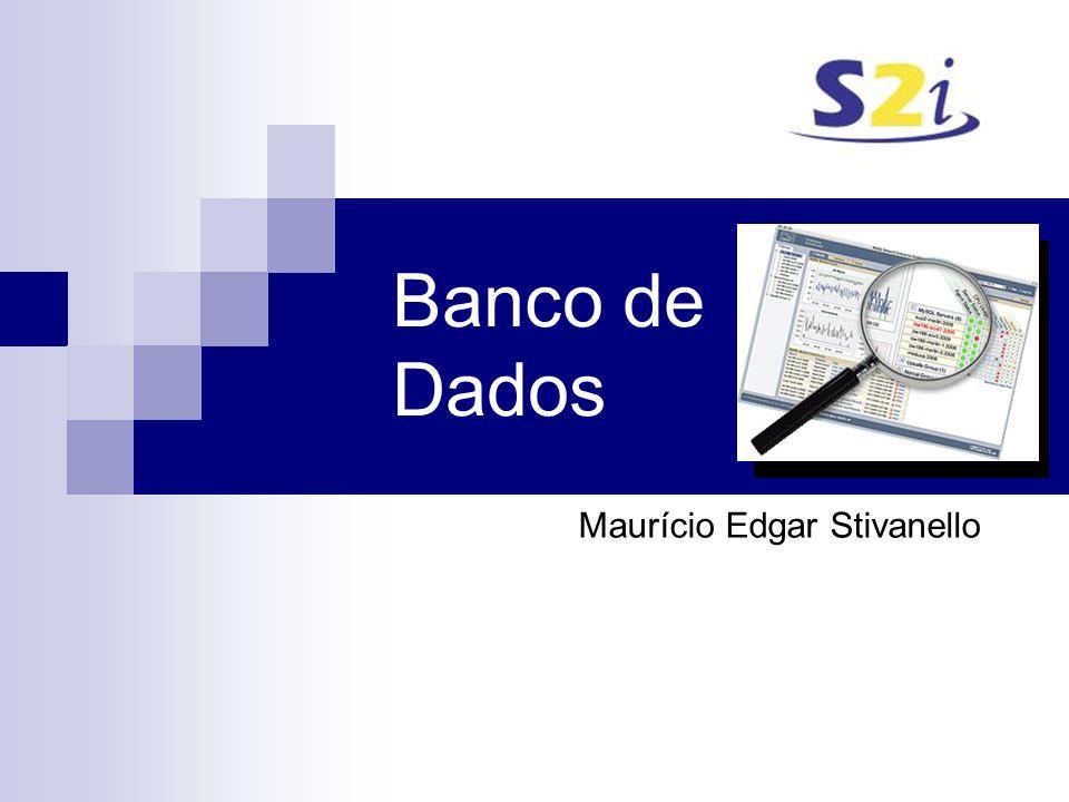 Banco de Dados Maurício Edgar Stivanello