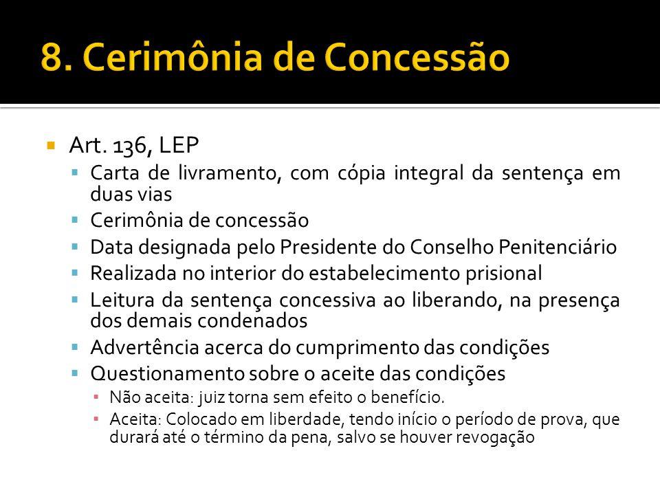 Art. 136, LEP Carta de livramento, com cópia integral da sentença em duas vias Cerimônia de concessão Data designada pelo Presidente do Conselho Penit