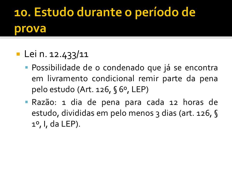 Lei n. 12.433/11 Possibilidade de o condenado que já se encontra em livramento condicional remir parte da pena pelo estudo (Art. 126, § 6º, LEP) Razão