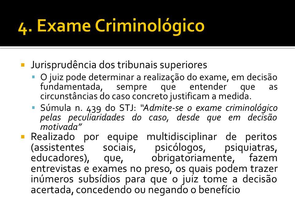 Jurisprudência dos tribunais superiores O juiz pode determinar a realização do exame, em decisão fundamentada, sempre que entender que as circunstânci
