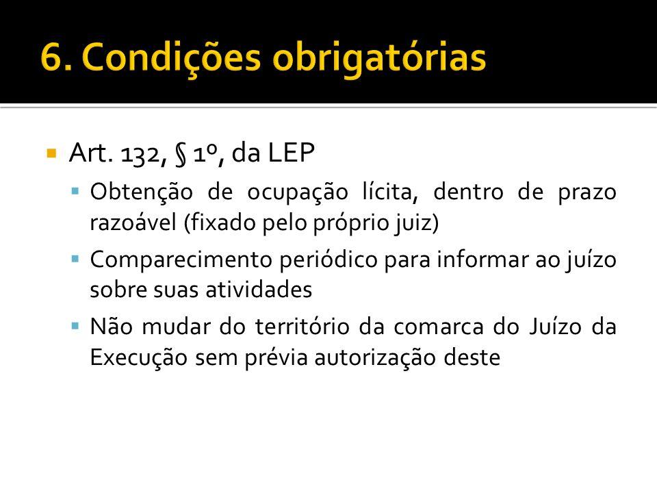 Art. 132, § 1º, da LEP Obtenção de ocupação lícita, dentro de prazo razoável (fixado pelo próprio juiz) Comparecimento periódico para informar ao juíz
