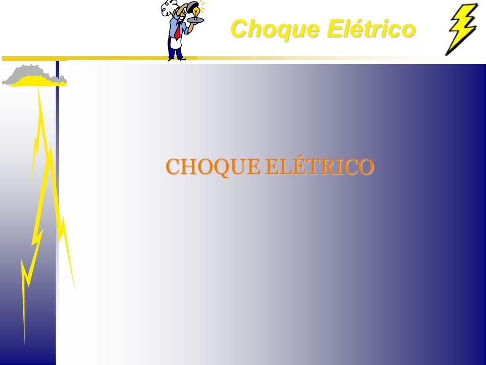 Choque Elétrico O que é um choque elétrico.