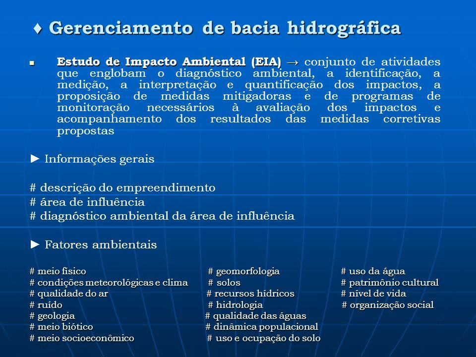 Estudo de Impacto Ambiental (EIA) Estudo de Impacto Ambiental (EIA) conjunto de atividades que englobam o diagnóstico ambiental, a identificação, a me