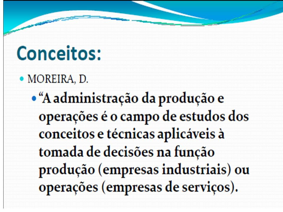 A FUNÇÃO PRODUÇÃO O Processo de Transformação InputsOutputs Recursos Humanos, Instalações e Processos, Materiais, Terra, Energia e Informação Bens Serviços Processo de transformação Medida de Performance (Qualidade, Custo, Produtividade, etc.)