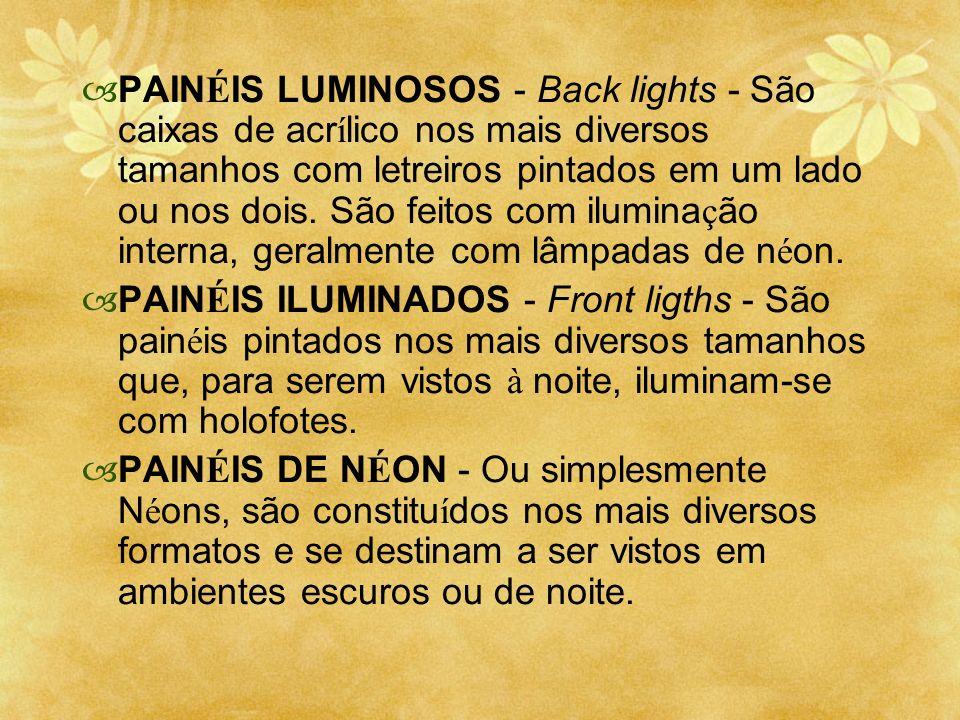 PAIN É IS LUMINOSOS - Back lights - São caixas de acr í lico nos mais diversos tamanhos com letreiros pintados em um lado ou nos dois. São feitos com
