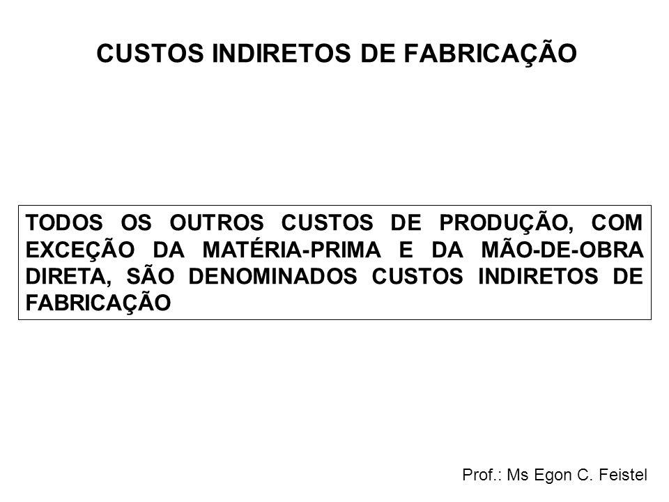 CUSTOS DE TRANSFORMAÇÃO OS CUSTOS DE TRANSFORMAÇÃO (CT) SÃO A SOMA DOS CUSTOS DE MÃO-DE-OBRA DIRETA (MOD) e CUSTOS INDIRETOS DE FABRICAÇÃO.