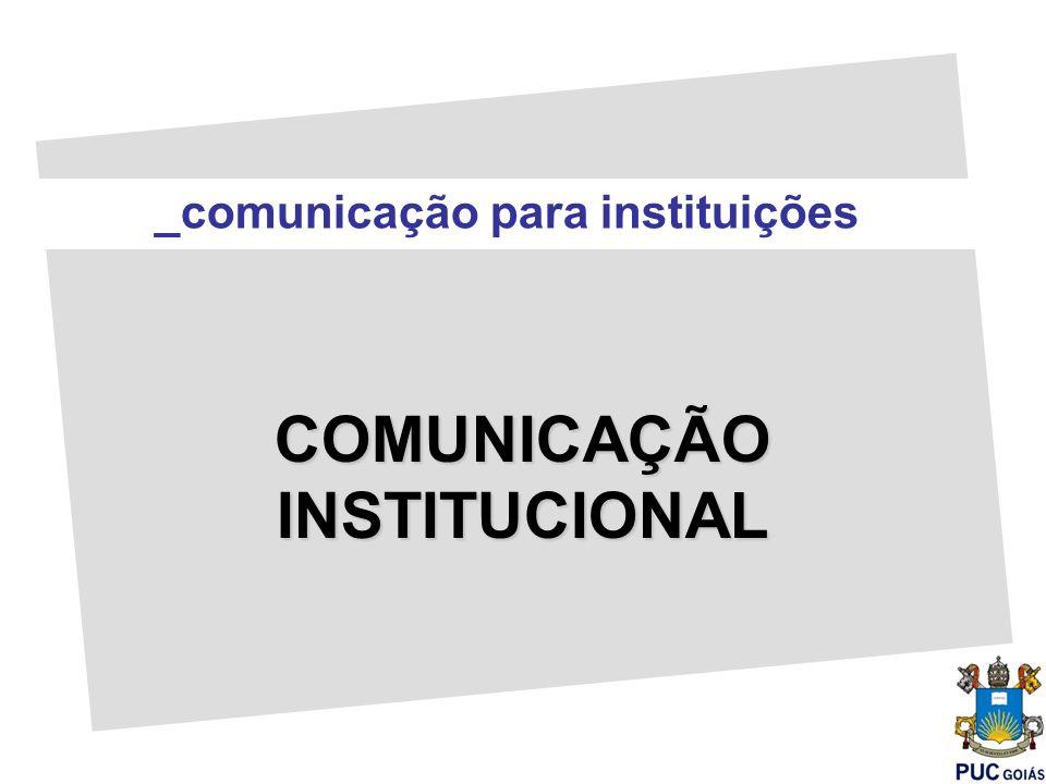 _comunicação para instituições COMUNICAÇÃO INSTITUCIONAL