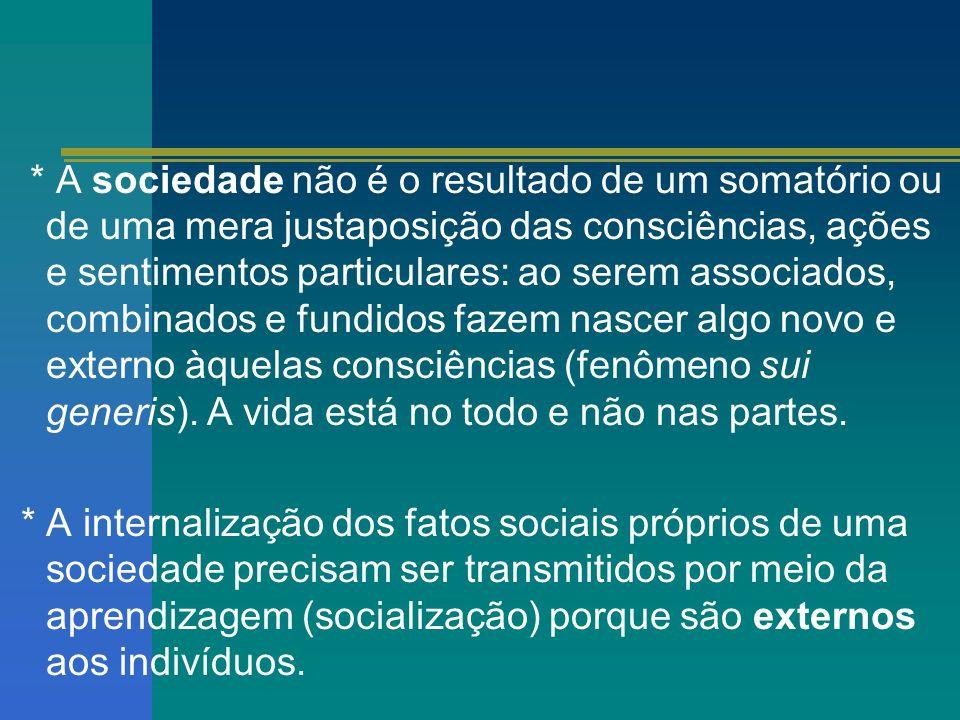 * A responsável pela coesão social é a solidariedade social, que varia segundo o tipo de organização social (divisão social do trabalho) e de uma consciência mais ou menos similar entre os membros de uma sociedade.