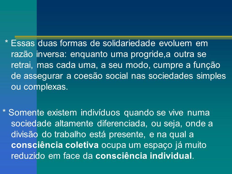 MORAL, ANOMIA E VIDA SOCIAL * Moral é tudo o que é fonte de solidariedade.