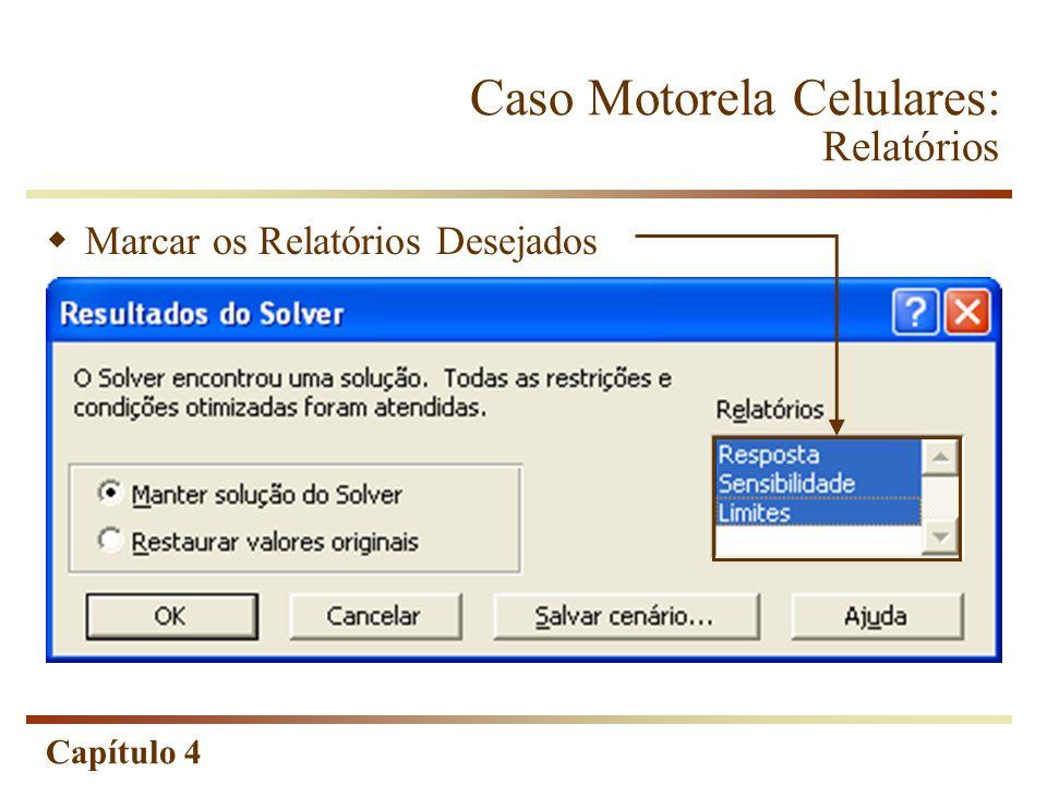 Capítulo 4 Caso Motorela Celulares: Relatórios Marcar os Relatórios Desejados