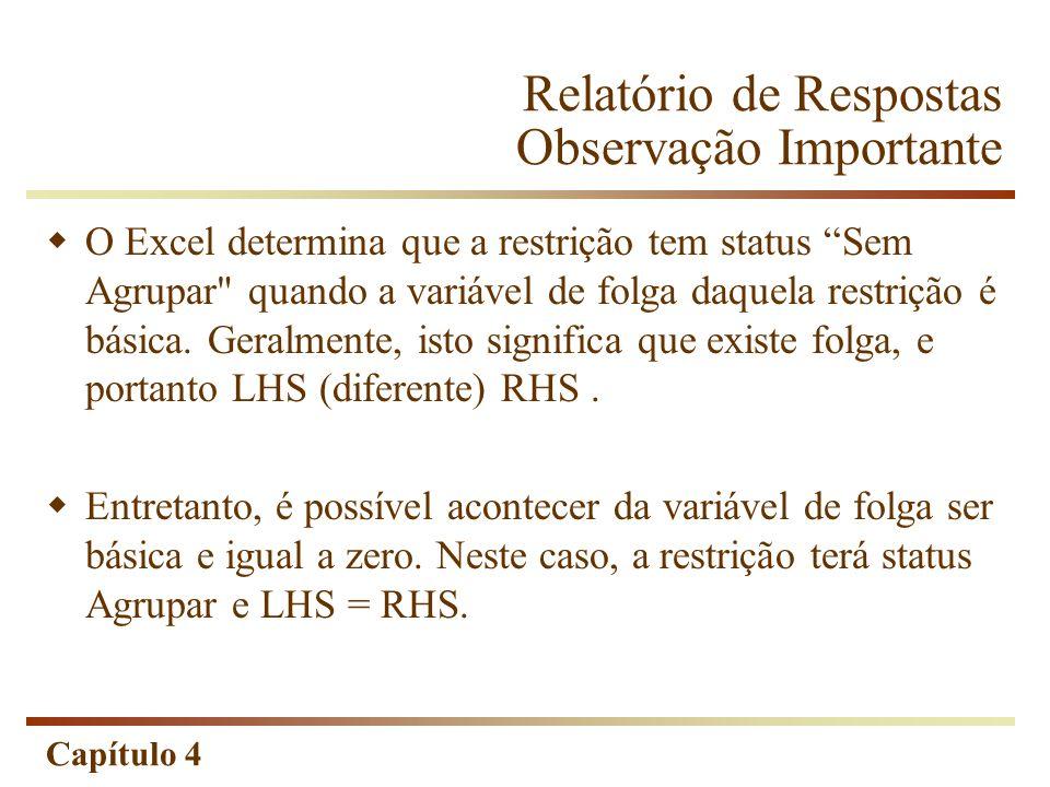 Capítulo 4 Relatório de Respostas Observação Importante O Excel determina que a restrição tem status Sem Agrupar