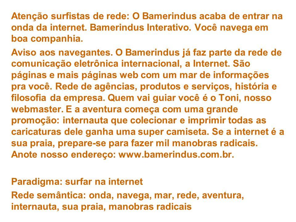 Atenção surfistas de rede: O Bamerindus acaba de entrar na onda da internet. Bamerindus Interativo. Você navega em boa companhia. Aviso aos navegantes