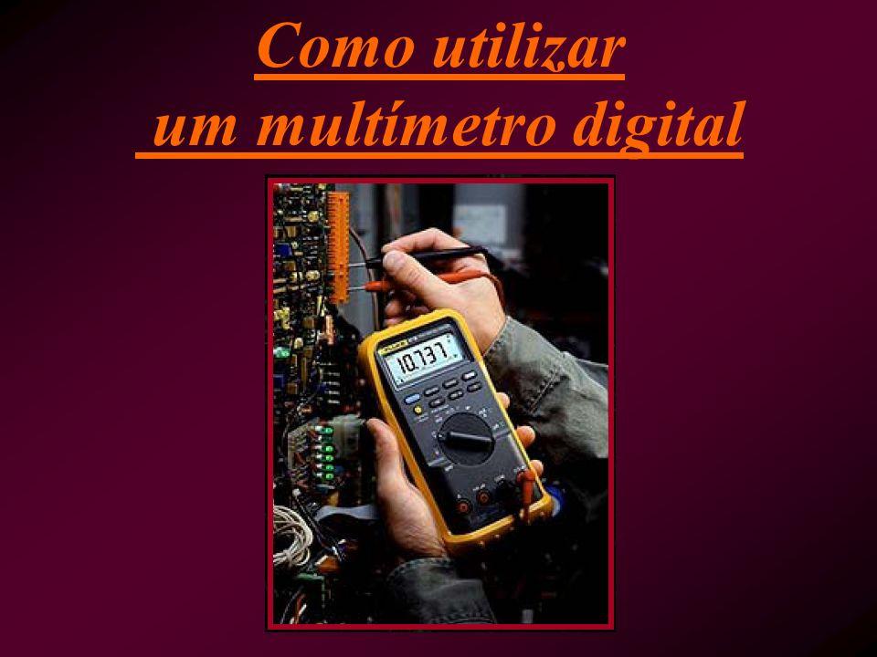 Como utilizar um multímetro digital