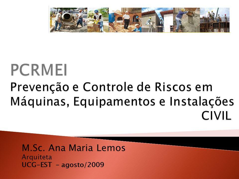 M.Sc. Ana Maria Lemos – Arquiteta UCG-EST - agosto/2009