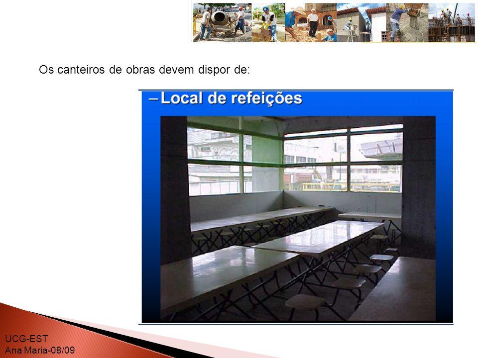 UCG-EST Ana Maria-08/09 Os canteiros de obras devem dispor de: