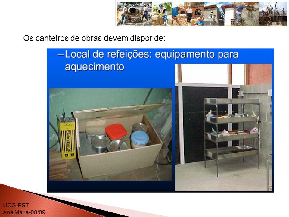 Os canteiros de obras devem dispor de: UCG-EST Ana Maria-08/09
