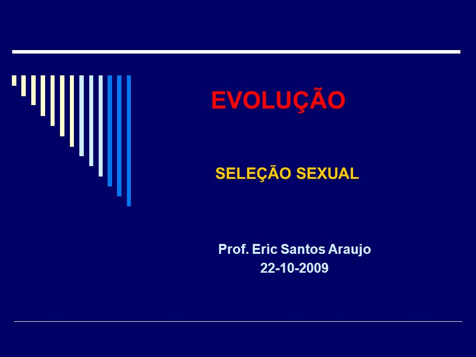 Seleção Sexual é a teoria proposta por Charles Darwin que afirma que certas características podem ter sua evolução explicada por competição intraespecifica.