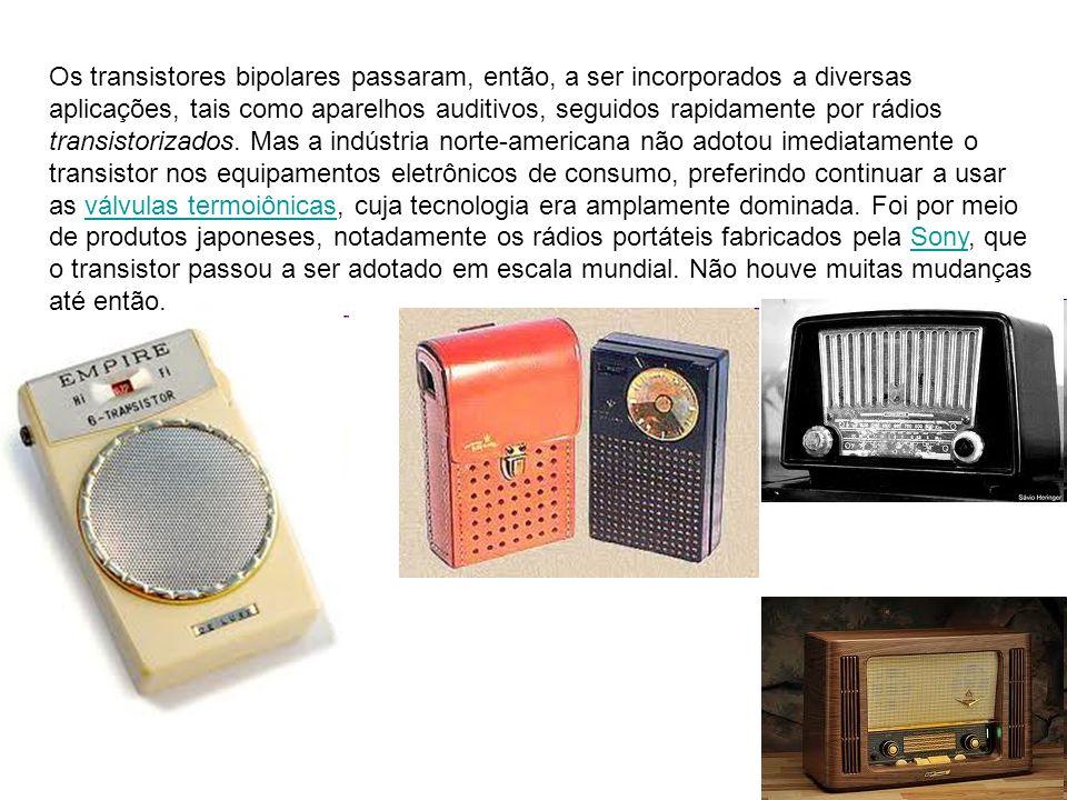 Os transistores bipolares passaram, então, a ser incorporados a diversas aplicações, tais como aparelhos auditivos, seguidos rapidamente por rádios tr