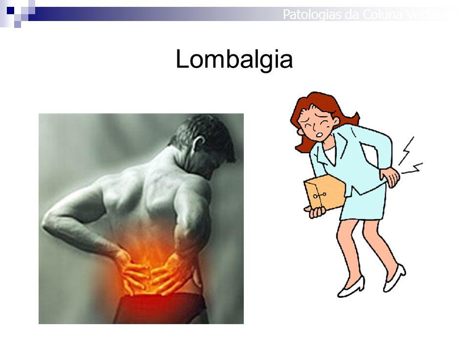 Lombalgia Patologias da Coluna Vertebral