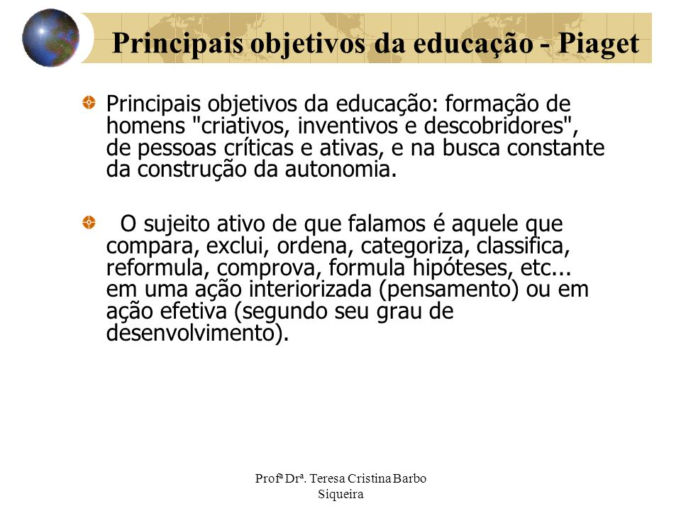 Principais objetivos da educação: formação de homens