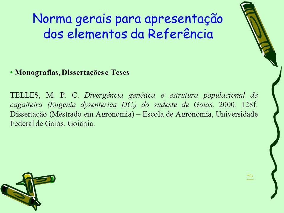 Monografias, Dissertações e Teses TELLES, M. P. C. Divergência genética e estrutura populacional de cagaiteira (Eugenia dysenterica DC.) do sudeste de