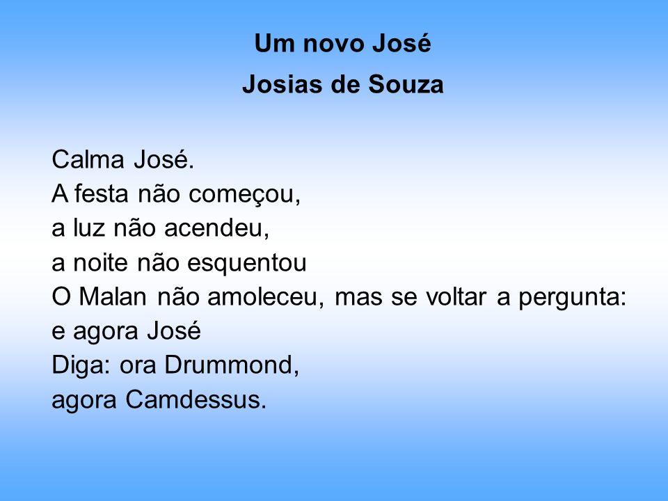 Um novo José Josias de Souza Calma José. A festa não começou, a luz não acendeu, a noite não esquentou O Malan não amoleceu, mas se voltar a pergunta: