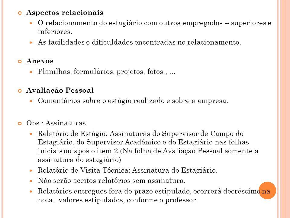 Aspectos relacionais O relacionamento do estagiário com outros empregados – superiores e inferiores.
