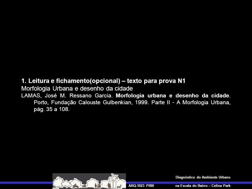 ARQ-1023 PRIII Diagnóstico do Ambiente Urbano na Escala do Bairro – Celina Park CHOAY, Françoise.