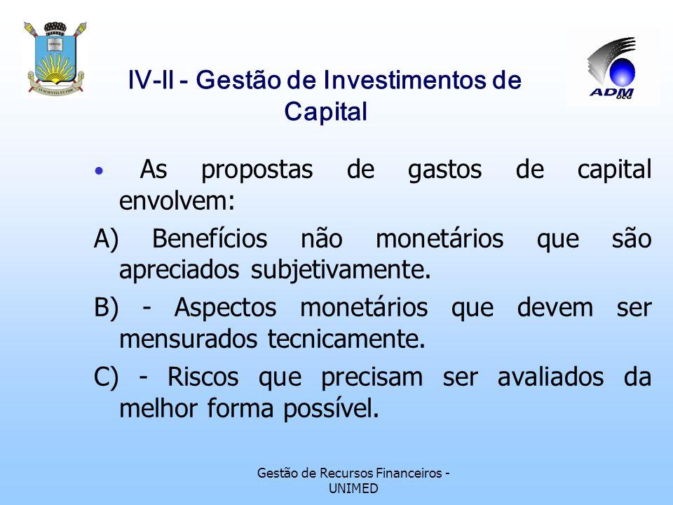 Gestão de Recursos Financeiros - UNIMED lV-ll - Gestão de Investimentos de Capital Tipos de projetos de investimentos de capital : Colidentes: também