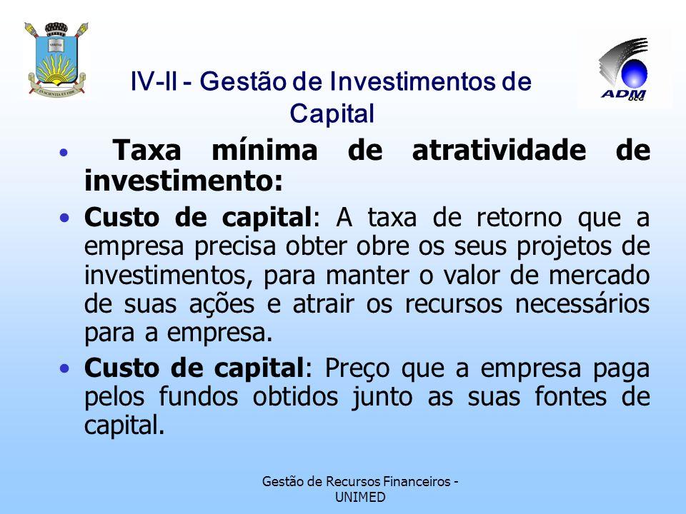 Gestão de Recursos Financeiros - UNIMED lV-ll - Gestão de Investimentos de Capital As propostas de gastos de capital envolvem: A) Benefícios não monet