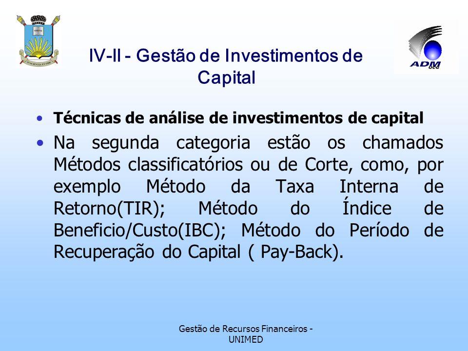 Gestão de Recursos Financeiros - UNIMED lV-ll - Gestão de Investimentos de Capital Técnicas de análise de investimentos de capital As técnicas de anál