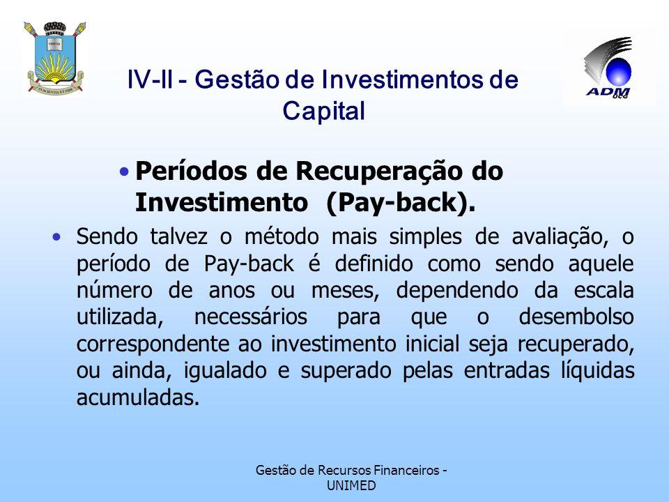 Gestão de Recursos Financeiros - UNIMED lV-ll - Gestão de Investimentos de Capital Técnicas de análise de investimentos de capital Na segunda categori