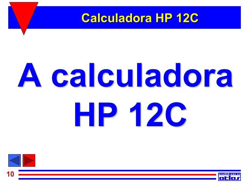 10 Calculadora HP 12C A calculadora HP 12C