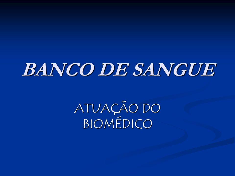 BANCO DE SANGUE ATUAÇÃO DO BIOMÉDICO