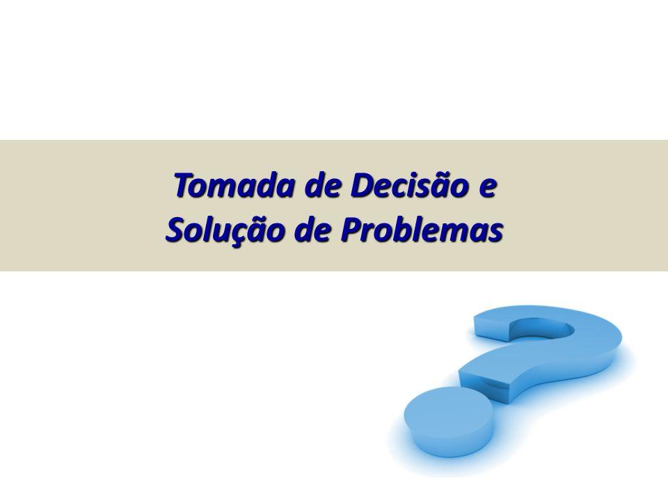Tomada de Decisão e Solução de Problemas