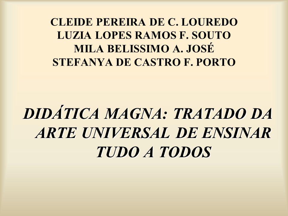 CLEIDE PEREIRA DE C. LOUREDO LUZIA LOPES RAMOS F. SOUTO MILA BELISSIMO A. JOSÉ STEFANYA DE CASTRO F. PORTO DIDÁTICA MAGNA: TRATADO DA ARTE UNIVERSAL D