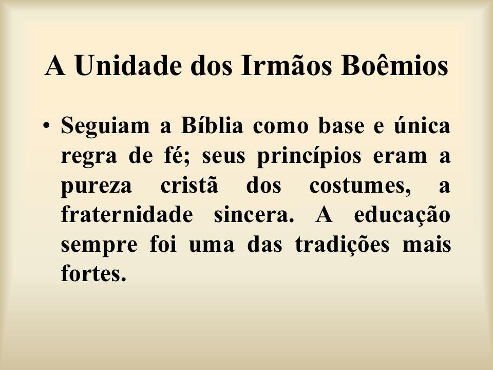 A Unidade dos Irmãos Boêmios Seguiam a Bíblia como base e única regra de fé; seus princípios eram a pureza cristã dos costumes, a fraternidade sincera