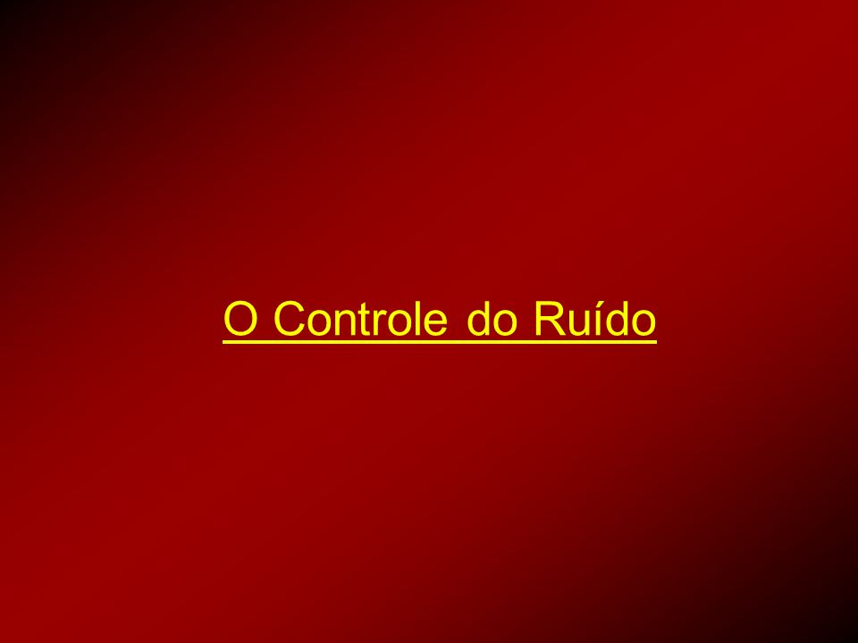 O Controle do Ruído