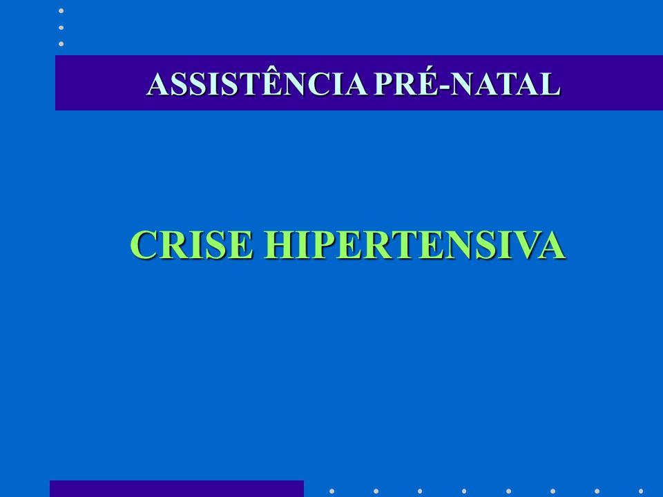 CRISE HIPERTENSIVA ASSISTÊNCIA PRÉ-NATAL
