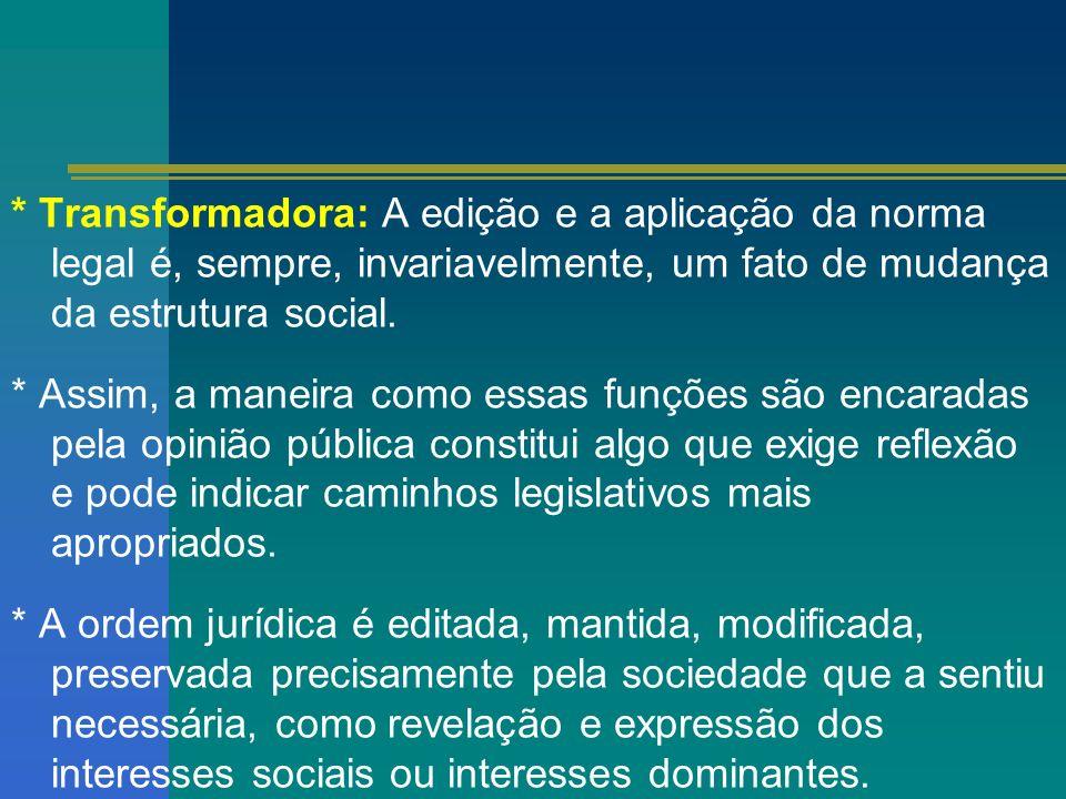 SUPERAÇÃO DE UMA FORMAÇÃO POSITIVISTA E INGÊNUA * A sociologia junto com demais disciplinas humanísticas para entender o Direito como instrumento de transformação.
