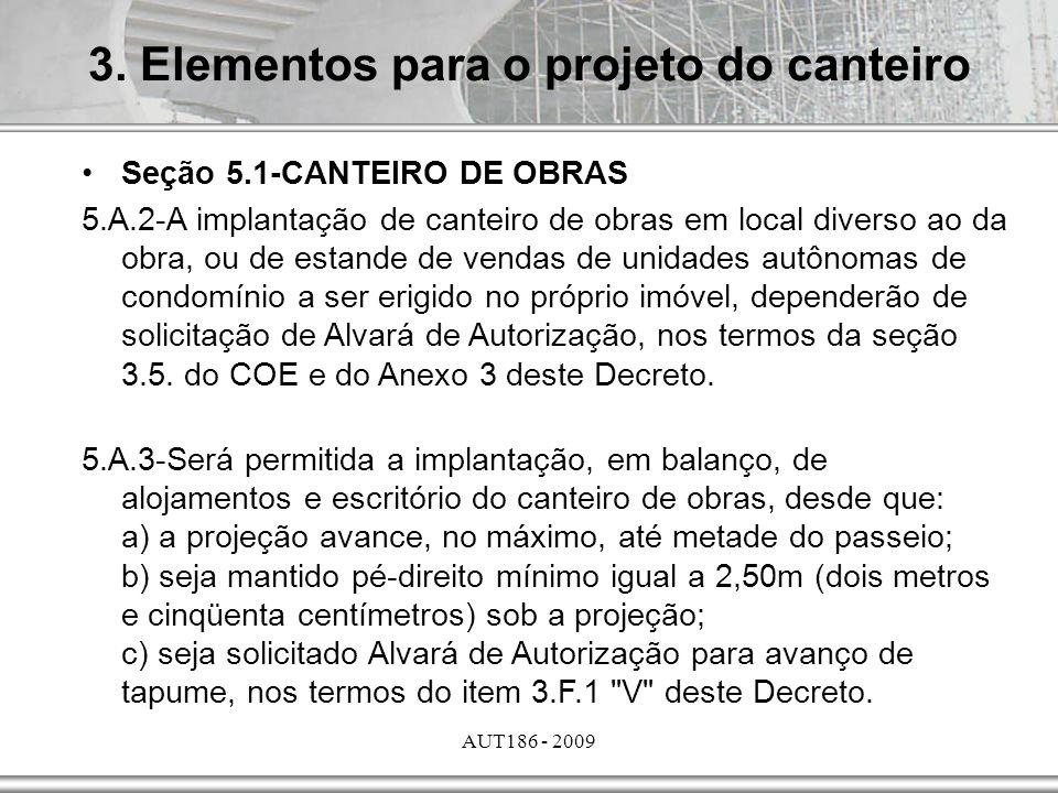 AUT186 - 2009 Seção 5.1-CANTEIRO DE OBRAS 5.A.2-A implantação de canteiro de obras em local diverso ao da obra, ou de estande de vendas de unidades au