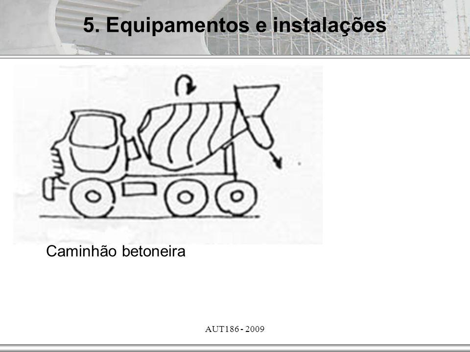 AUT186 - 2009 Caminhão betoneira 5. Equipamentos e instalações